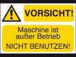 6: Maschinenkennzeichnung (selbstklebend) - VORSICHT! Maschine ist außer ...