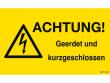 1: Achtung! Geerdet und kurzgeschlossen (Warnschild)